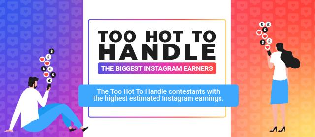 Too Hot To Handle – Instagram Earners