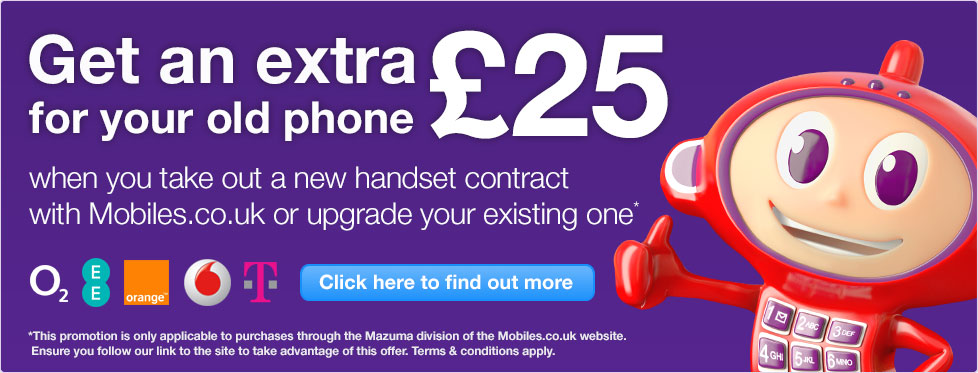 Mazuma Mobile - Get an extra £25 for your old phone